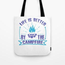 Life Is Better By The Campfire pb Tote Bag