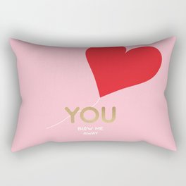 You blow me away Rectangular Pillow