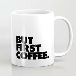 But First Coffee black-white typographic poster design modern home decor canvas wall art Coffee Mug