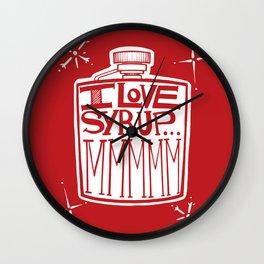I Love Syrup Wall Clock