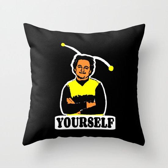 BEE YOURSELF     JOHN BELUSHI Throw Pillow