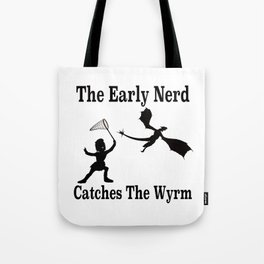 The Early Nerd Catches The Wyrm Silhouette Tote Bag