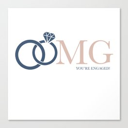 OMG You're Engaged! Canvas Print