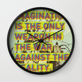 IMAGINATION IS THE ONLY WEAPON Wall Clock