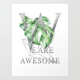 We are awesome – silver. Motivating Quote Art Print