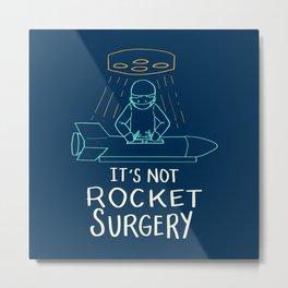 It's Not Rocket Surgery - Funny Doctor Pun Gift Metal Print
