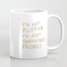 I'm not flirting, I'm just awkwardly friendly Coffee Mug