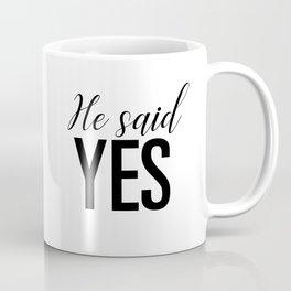 He said yes Coffee Mug