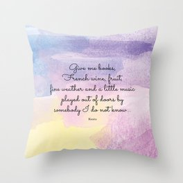 Give me books, French wine - Keats Throw Pillow