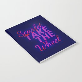 Scarlet, Take the Wheel Notebook