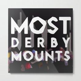 MOST DERBY MOUNTS Metal Print