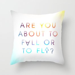 Fall or Fly Throw Pillow