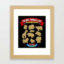 The Only Animals I Eat are Animal Crackers Framed Art Print