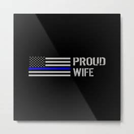 Police: Proud Wife (Thin Blue Line) Metal Print