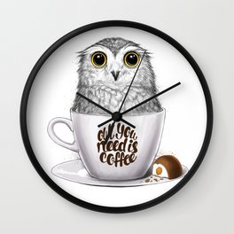 Owl you need is coffee Wall Clock