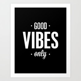 Good Vibes Only Black and White Typography Print Office Decor Wake Up Bedroom Poster Art Print
