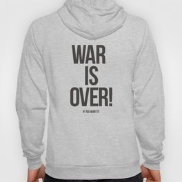 War Is Over! If You Want It Hoody