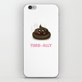 Have A Turd ally Awesome Day Cute Poop Pun iPhone Skin