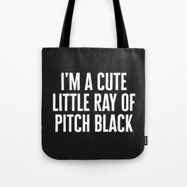 Little Ray Of Pitch Black Funny Quote Tote Bag
