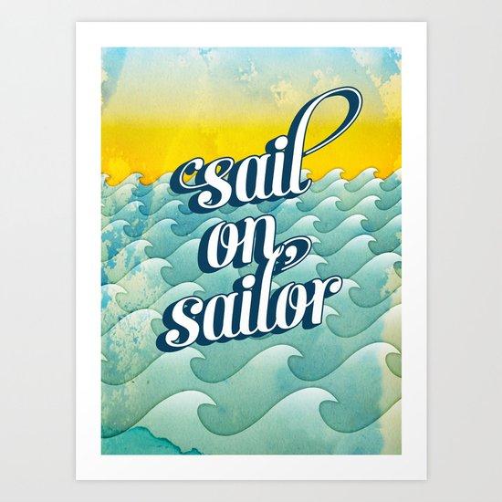 Sail on sailor, Art Print