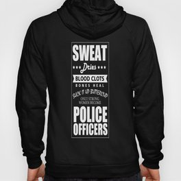 Sweat drives blood clots police officers Hoody