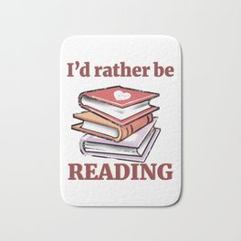 I'd Rather Be Reading Book Lover product Bath Mat
