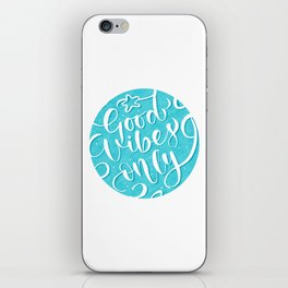 good vibes only ! iPhone Skin
