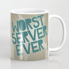 Worst Server Ever Mug