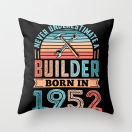 Builder born in 1952 70th Birthday Gift Building Throw Pillow