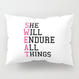 S.W.E.A.T Gym Quote Pillow Sham