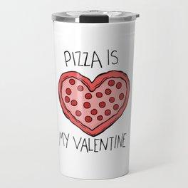 pizza is my valentine new 2018 14feb valentines day Travel Mug