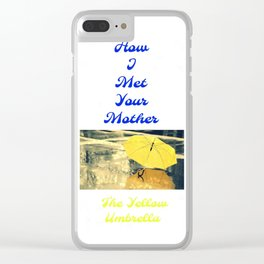 How I Met Your Mother - The Yellow Umbrella Clear iPhone Case