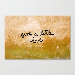 Give a little love Canvas Print