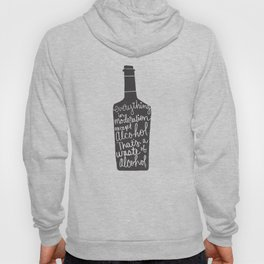 everything in moderation Hoody