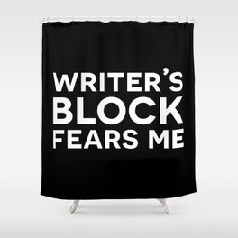 Writer's Block Fears Me Shower Curtain