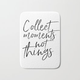 FAMILY WALL DECOR, Collect Moments Not Things,Family Sign,Wedding Quote,Anniversary Print,Enjoy The Bath Mat