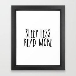 Sleep less, read more Framed Art Print