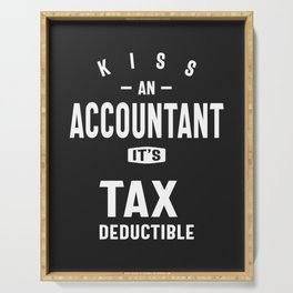 Kiss an Accountant. It's Tax Deductible Serving Tray