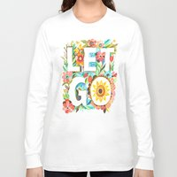 let it go Long Sleeve T-shirts featuring Let Go by Katie Daisy