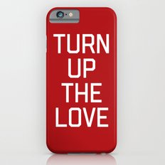 Turn Up The Love Quote iPhone 6s Slim Case