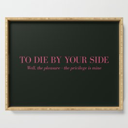To Die By Your Side Serving Tray