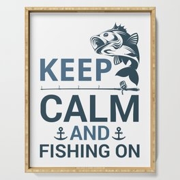 Keep calm and fishing on Serving Tray