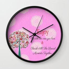 enjoy and cherish life Wall Clock