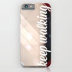 Keep walking iPhone 6s Slim Case