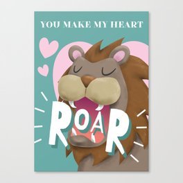 You Make My Heart Roar Canvas Print