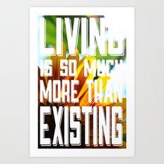 Living&existing Art Print