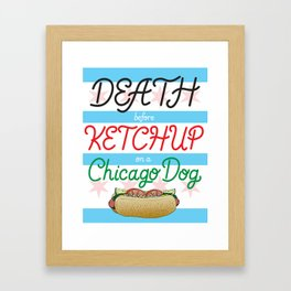 Death Before Ketchup on a Chicago Dog Framed Art Print