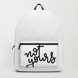 not yours - cursive Backpack
