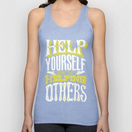 Help Yourself By Helping Others Unisex Tank Top