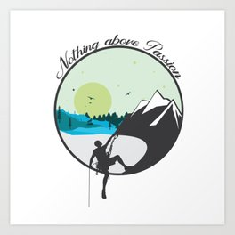Nothing above Passion Motivation sentence Art Print